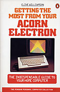 Getting the Most from Your Acorn Electron by Clive Williamson