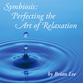 Symbiosis: Perfecting the Art of Relaxation by Brian Lee
