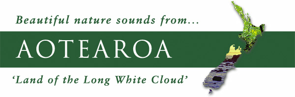 Banner: Beatiful nature sounds from AOTEAROA - 'Land of the Long White Cloud'